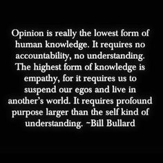 It requires profound purpose, free of egos and opinions....