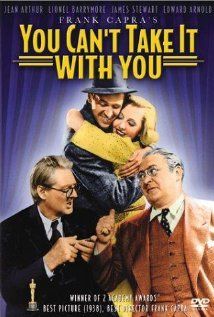 """You Can't Take It with You (1938) Nutty family, Lionel Barrymore and really funny dialogue like Grandpa Martin Vanderhof: """"Lincoln said, """"With malice toward none, with charity to all."""" Nowadays they say, """"Think the way I do or I'll bomb the daylights outta you."""""""