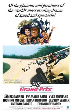 Grand Prix (1966) directed by: John Frankenheimer starring: James Garner, Eva Marie Saint, Yves Montand, Toshir? Mifune