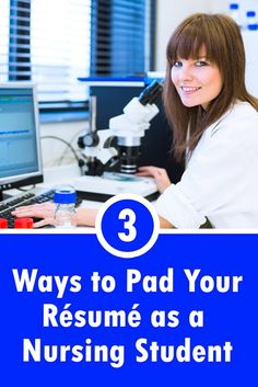 3 Ways To Pad Your Resume as a Nursing Student.   These are proven strategies to get relevant experience while still in school... and make an impression when it comes time to apply for jobs!