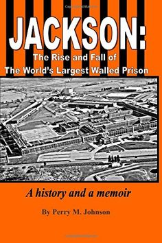 Interesting piece on some Of Michigan's prison history Jackson: The Rise and Fall of The World's Largest Walled Prison (HV9475.M52 J64 2014) #MichiganHistory #JacksonMI