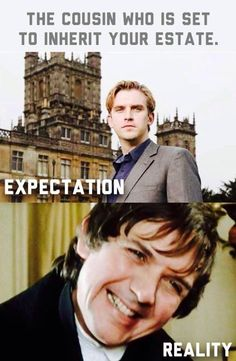 The cousin who is set to inherit your estate... Expectation and Reality!