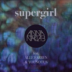 He encontrado Supergirl de Anna Naklab Feat. Alle Farben & YOUNOTUS con Shazam, escúchalo: http://www.shazam.com/discover/track/228841809