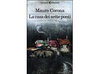 La casa dei sette ponti (Mauro Corona) #Ciao