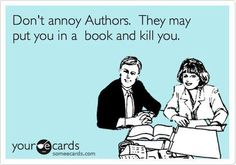 Don't annoy authors... Now you know why I write several versions of the same story... ;)