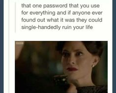 A. This is true. B. heh heh Irene… that's what you get. Did you really think that you could hide your password from the great and completely vain Sherlock?