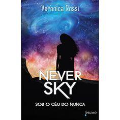 Livro - Never Sky: Sob o Céu do Nunca