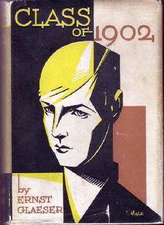 Ernst Glaeser, Class of 1902, New York: Viking Press, 1929. Jacket by Paul Wenck.