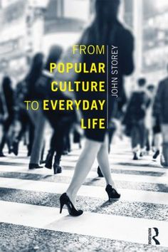 From Popular Culture to Everyday Life (Paperback) book cover