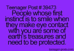 Omg yes they are Earth's treasures and also I'm that person that smiles first when I make eye contact