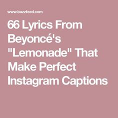 "66 Lyrics From Beyoncé's ""Lemonade"" That Make Perfect Instagram Captions"