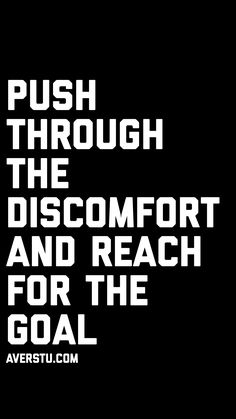 Push through the discomfort and reach for the goal Encouragement Quotes, Wisdom Quotes, Words Quotes, Quotes To Live By, Qoutes, Sayings, Dope Quotes, Daily Quotes, Great Quotes