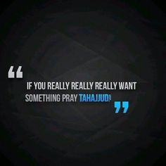If there is something u want from Allah start praying Tahajud :D Muslim Quotes, Allah Quotes, Quran Quotes, Religious Quotes, Hindi Quotes, Famous Quotes, Beautiful Islamic Quotes, Islamic Inspirational Quotes, Motivational Quotes