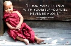 """Career Quotes """"If you make friends with yourself you will never be alone."""""""