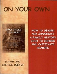 """""""On Your Own: How to Design and Construct a Family History Book to Inform and Captivate Readers,"""" by Elayne and Stephen Denker. ~ A wonderful resource book for doing your family history. Family History Book, History Books, Genealogy Research, Family Genealogy, Genealogy Organization, Family Research, Family Roots, Personal History, Writing A Book"""