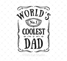 worlds coolest dad svg png dxf eps files, fathers day t shirt design, best dad ever, farther day gift ideas Diy Gifts For Dad, Gifts For Father, Mom Gifts, Fathers Day Crafts, Happy Fathers Day, Dad Crafts, Fathers Day Images, Father's Day T Shirts, Dad To Be Shirts
