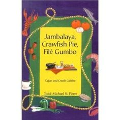 louisiana file' gumbo | Jambalaya, Crawfish Pie, File Gumbo. Tried and true Cajun and Creole ...