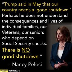 Why would he even think that? However Paul Ryan on Face the Nation   1-21-18 states Social Security checks will still go out... as the funds are separate....Hope so...I need mine just as others need their earned money.
