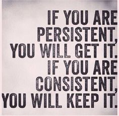 Consistency....