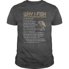 WHY I FISH T SHIRT #gift #ideas #Popular #Everything #Videos #Shop #Animals #pets #Architecture #Art #Cars #motorcycles #Celebrities #DIY #crafts #Design #Education #Entertainment #Food #drink #Gardening #Geek #Hair #beauty #Health #fitness #History #Holidays #events #Home decor #Humor #Illustrations #posters #Kids #parenting #Men #Outdoors #Photography #Products #Quotes #Science #nature #Sports #Tattoos #Technology #Travel #Weddings #Women
