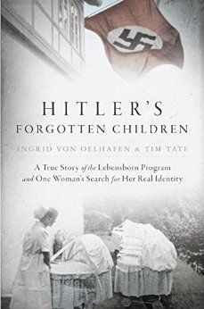 Book Hitler's Forgotten Children: A True Story of the Lebensborn Program and One Woman's Search for Her Real Identity.  Save pin to revist later