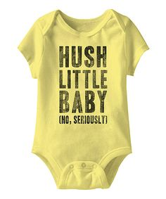 Banana 'Hush Little Baby' Bodysuit - Infant by  #zulily #zulilyfinds Hilarious!