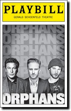 Orphans Playbill Covers on Broadway - 3 men - 3 powerful performances!