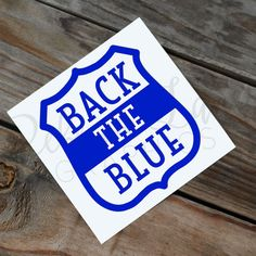 Back the Blue Police badge Cutout Vinyl by RebeccaLaneGraphics