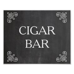 Wedding sign - cigar bar or your own text posters