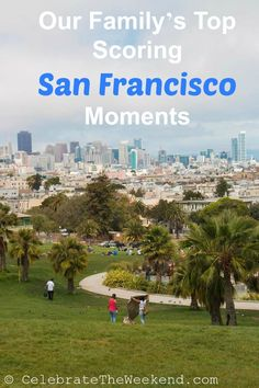 Our Family's Favorite San Francisco Moments (with kids)