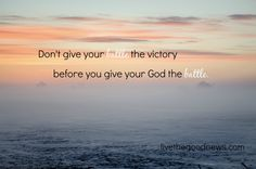 When You're Faced with a Battle by Crystal Hall at The Good News - #ThoughtProvokingThursday