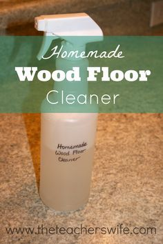 The Teacher's Wife: Ways We Save: Homemade Wood Floor Cleaner
