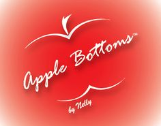 Apple Bottoms By Nelly... ★♥✩♥☾My2¢ent$☽♥✩♥★