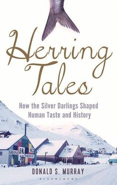 Herring Tales: How the silver darlings shaped human taste and history by Donald S. Murray https://www.amazon.ca/dp/1472912160/ref=cm_sw_r_pi_dp_SSFexb4X9CFWD