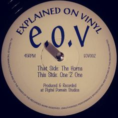 #nowspinning E.O.V - The Horns / One 2 One. Explained On Vinyl: EOV002 (1995). Large 2 tracker of jungle bizo. Still in bargain basement price range so bag without delay. And if the EVO001 comes up for sale grab without hesitation (then sell to me please). #dnb #drumandbass #drumnbass #jungle #eov #explainedonvinyl #vinyl #vinyljunkie #record #recordcollector #recordcollection #recordplayer #igvinylclub #igvinylcommunity #instavinyl