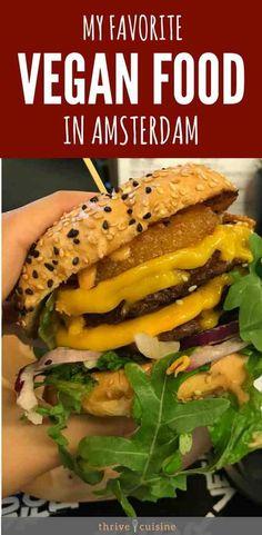 The best vegan food and restaurants I tried in Amsterdam. #veganfood #amsterdam #whatveganseat via @ThriveCuisine
