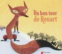 Un bon tour de Renart Pere Castor