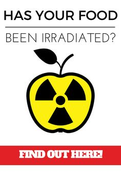 Questions are being asked about the safety of irradiation. What is it and has your food been irradiated?