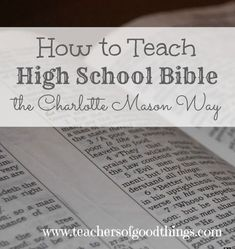How to Teach High School Bible the Charlotte Mason Way www.teachersofgoodthings.com