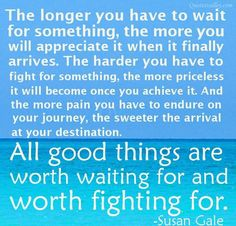 all good things are worth waiting for