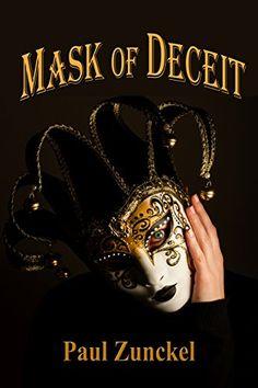 Mask of Deceit by Paul Zunckel http://www.amazon.com/dp/B01AKMHDR0/ref=cm_sw_r_pi_dp_-q5Nwb0FRB2ZM