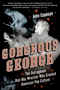 This is the first-ever biography of the legendary wrestler Gorgeous George, filled with incredible never-before-told stories. George directly influenced...