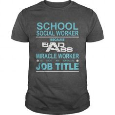SCHOOL SOCIAL WORKER Because Badass Miracle Worker Is Not An Official Job Title*** LIMITED TIME ONLY. ORDER NOW if you like, Item Not Sold Anywhere Else. Thank you! #Aviation #Friendship #Girlfriend #Victory #Youth