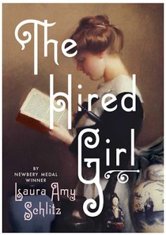 """""""The Hired Girl"""" by Laura Amy Schlitz was the 2015 winner in the Young Adult category of the National Jewish Book Awards. New Books, Good Books, Books To Read, Best Books For Teens, Summer Reading Lists, Reading 2016, Kids Reading, Young Adult Fiction, Fiction And Nonfiction"""