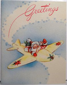 Santa Flies An Airplane Vintage Christmas Card 1246 Vintage Christmas Images, Retro Christmas, Vintage Holiday, Christmas Pictures, Christmas Art, Holiday Images, Vintage Images, Vintage Greeting Cards, Christmas Greeting Cards