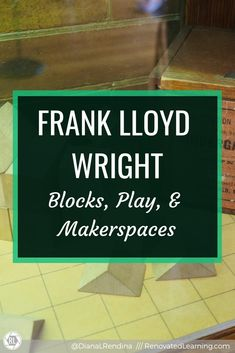 Frank Lloyd Wright: Blocks, Play and Makerspaces : Blocks played a part in the shaping of one of the world's greatest architects, so doesn't that make them good enough for our students? Magnet School, Block Play, Maker Space, Media Specialist, Interactive Activities, Project Based Learning, Frank Lloyd Wright, Communication Skills, Student Work