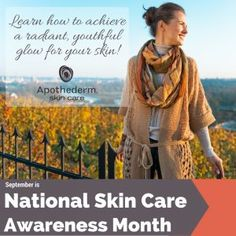 national-skin-care-awareness-month  Get tips for updating your skin care regimen for fall.