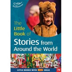 The Little Book of Stories from Around the World: No. 70: Little Books with Big Ideas (Little Book With Big Ideas 70)