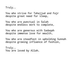 Truly you are loved by Allah Subhanahu wa Ta'ala