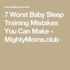 7 Worst Baby Sleep Training Mistakes You Can Make - MightyMoms.club